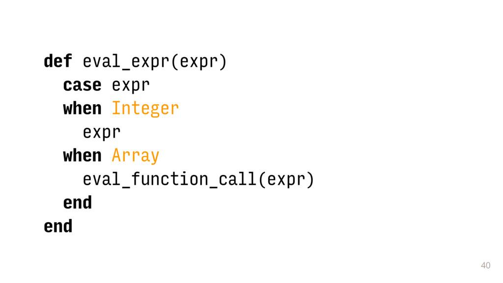 40 def eval_expr(expr) case expr when Integer e...