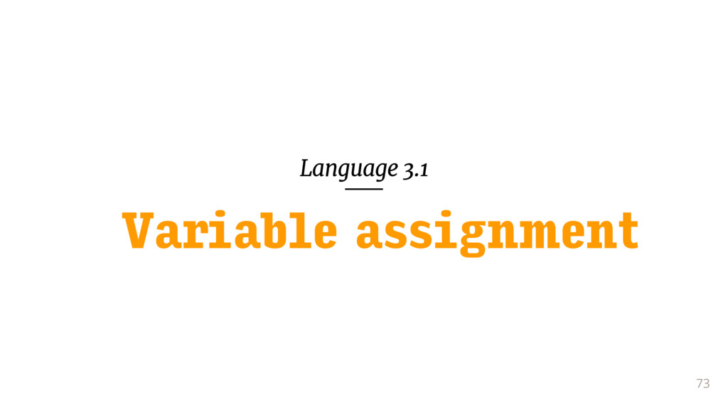 Language 3.1 73 Variable assignment