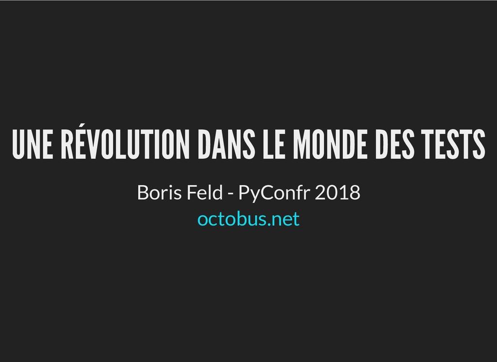 UNE RÉVOLUTION DANS LE MONDE DES TESTS UNE RÉVO...