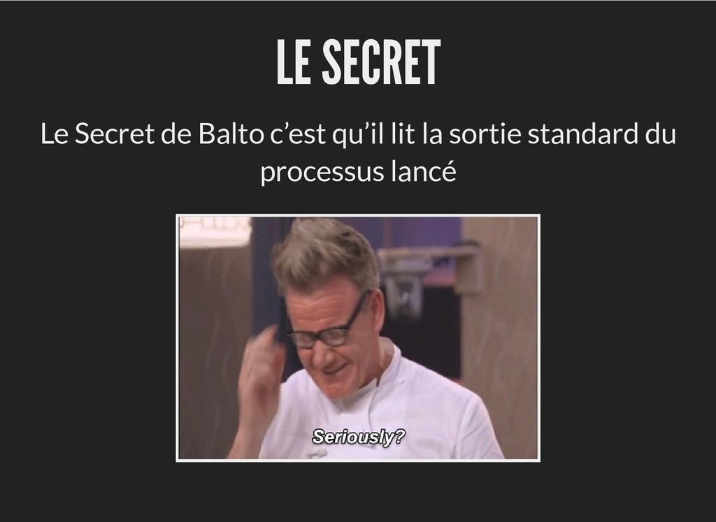 LE SECRET LE SECRET Le Secret de Balto c'est qu...