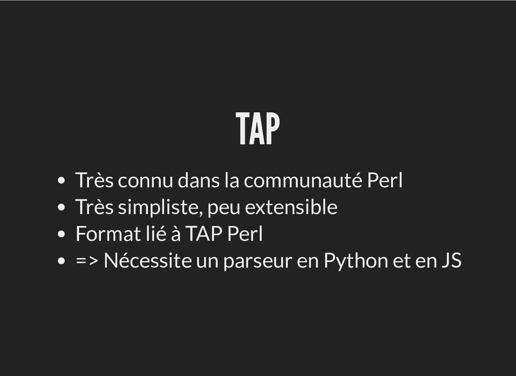 TAP TAP Très connu dans la communauté Perl Très...