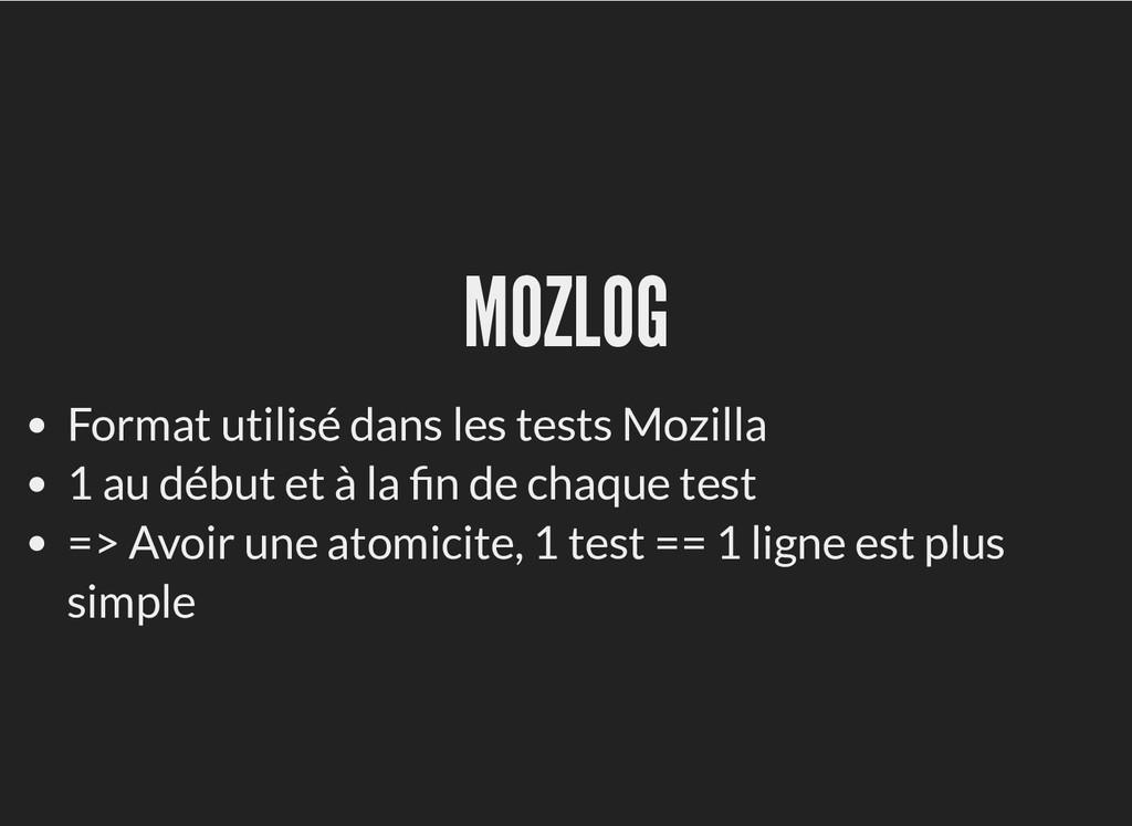 MOZLOG MOZLOG Format utilisé dans les tests Moz...