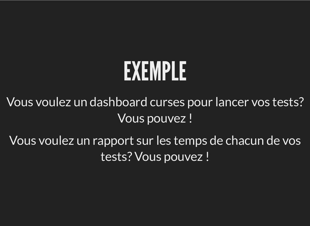 EXEMPLE EXEMPLE Vous voulez un dashboard curses...