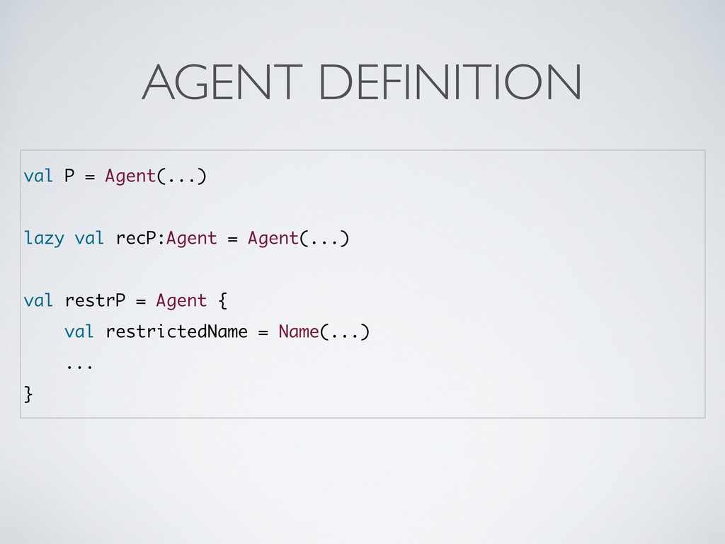 val P = Agent(...) lazy val recP:Agent = Agent(...