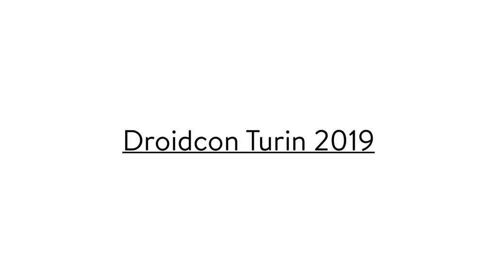 Droidcon Turin 2019