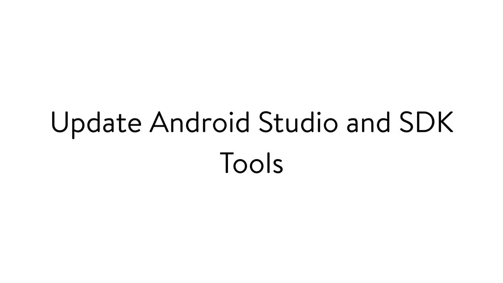 Update Android Studio and SDK Tools