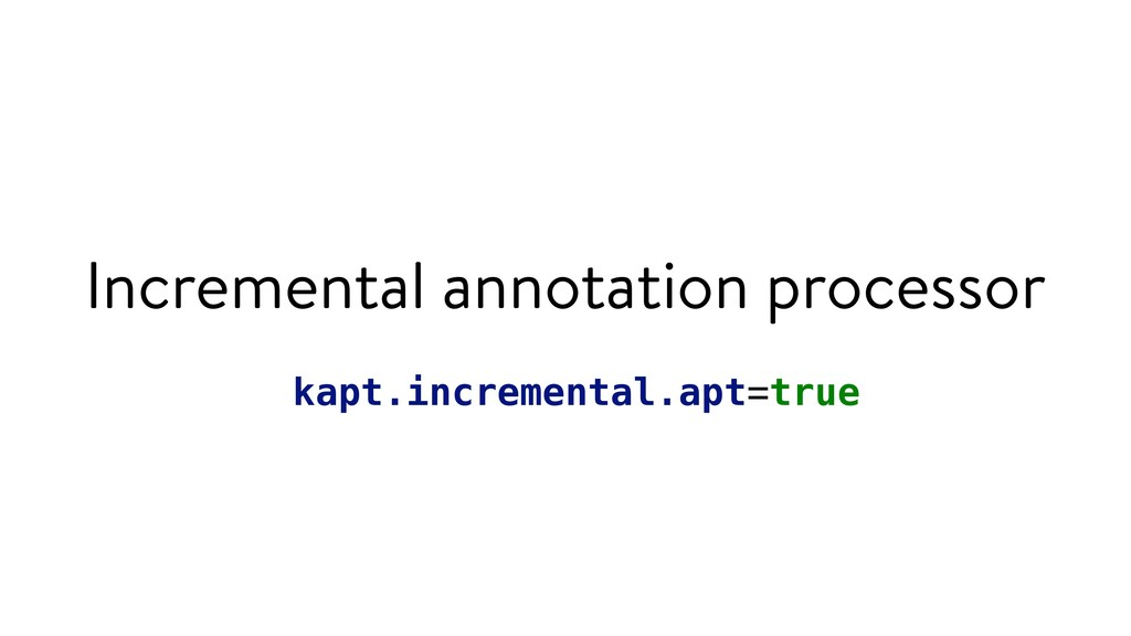 Incremental annotation processor kapt.increment...