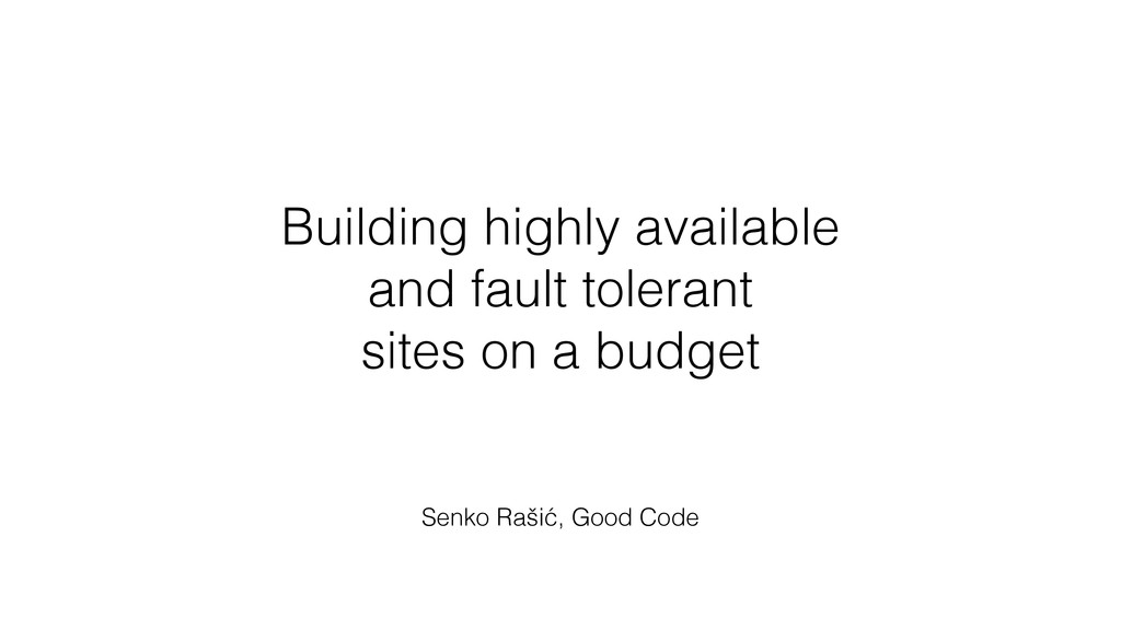 Building highly available and fault tolerant si...