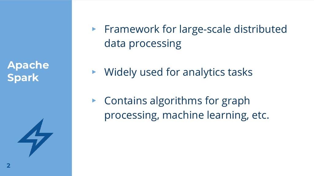 Apache Spark ▸ Framework for large-scale distri...