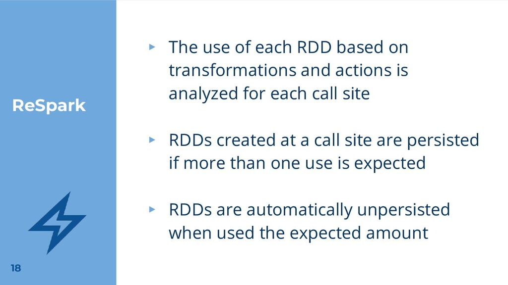 ReSpark ▸ The use of each RDD based on transfor...