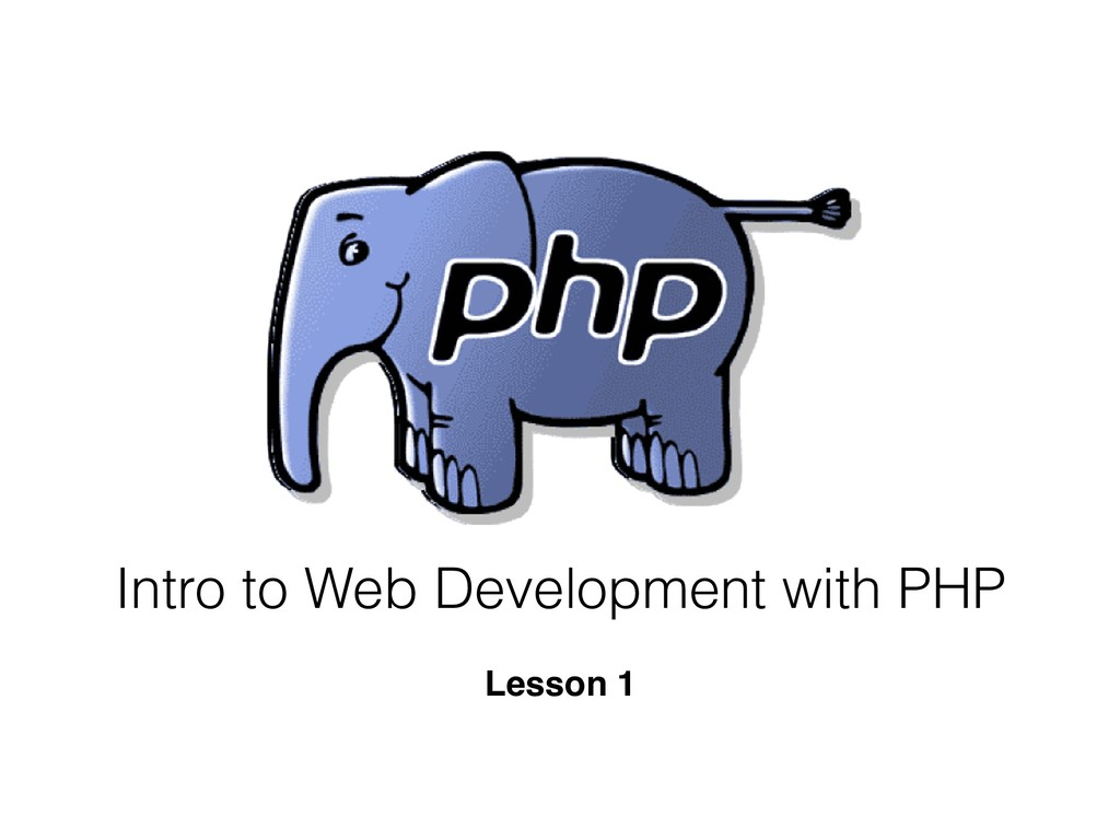 Lesson 1 Intro to Web Development with PHP