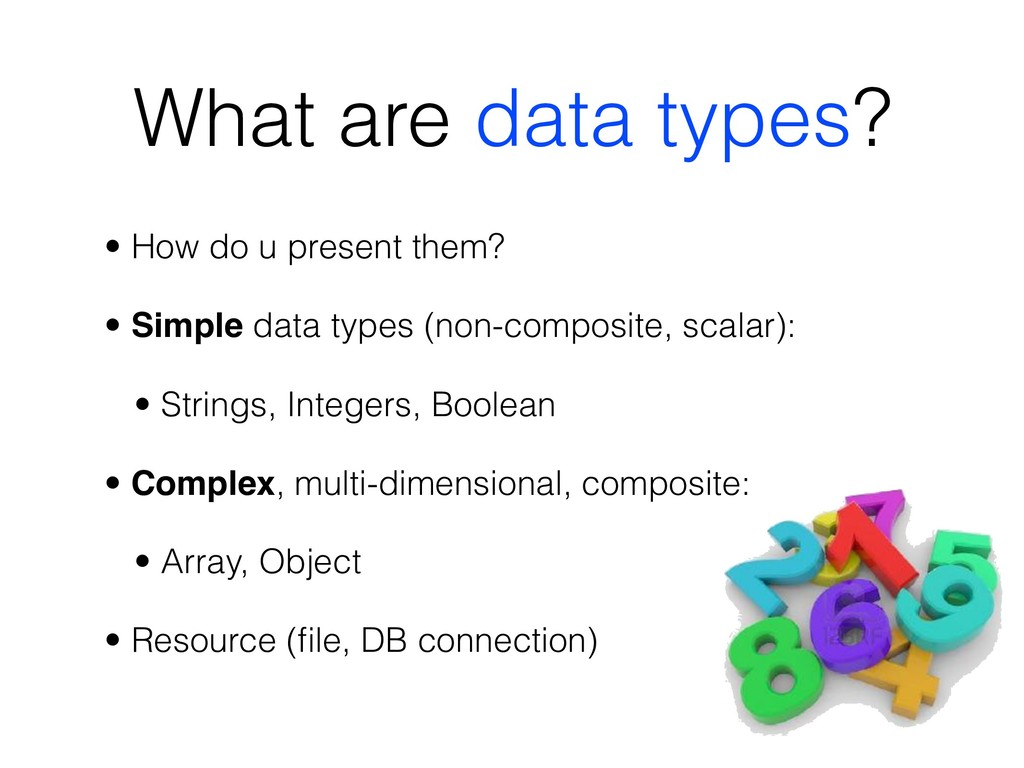 What are data types? • How do u present them? •...