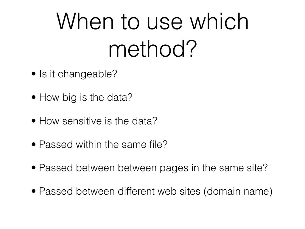 When to use which method? • Is it changeable? •...