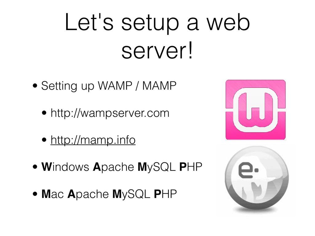 Let's setup a web server! • Setting up WAMP / M...