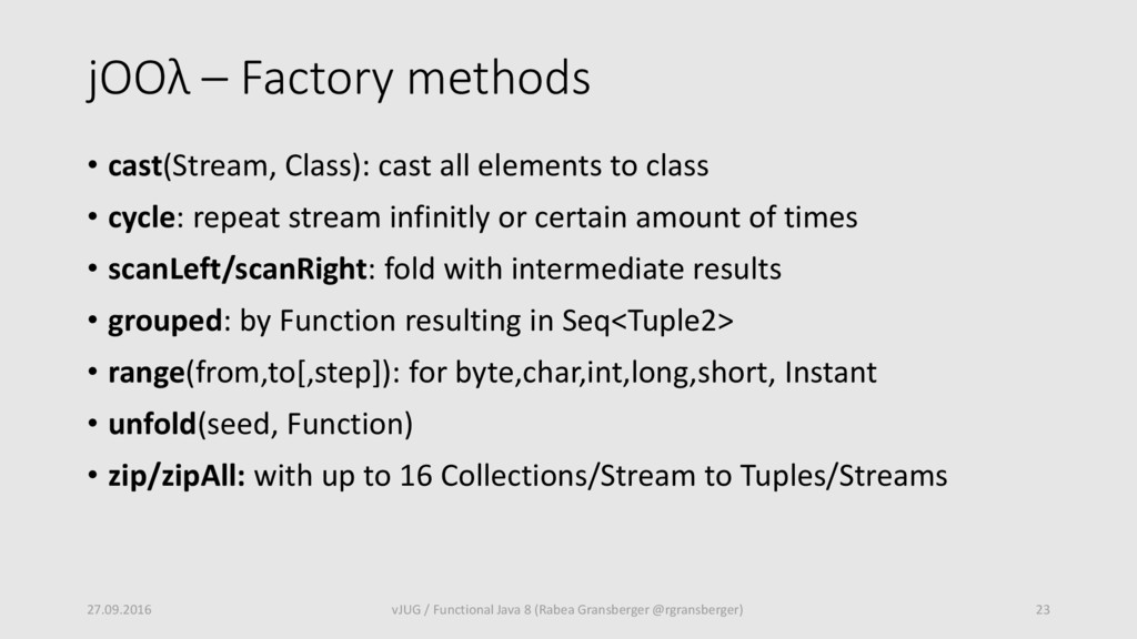 jOOλ – Factory methods • cast(Stream, Class): c...