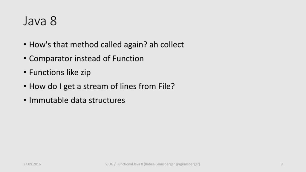 Java 8 • How's that method called again? ah col...