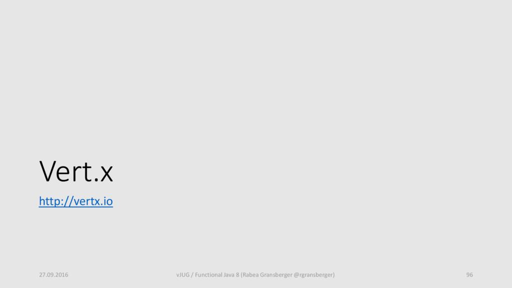 Vert.x http://vertx.io 27.09.2016 vJUG / Functi...