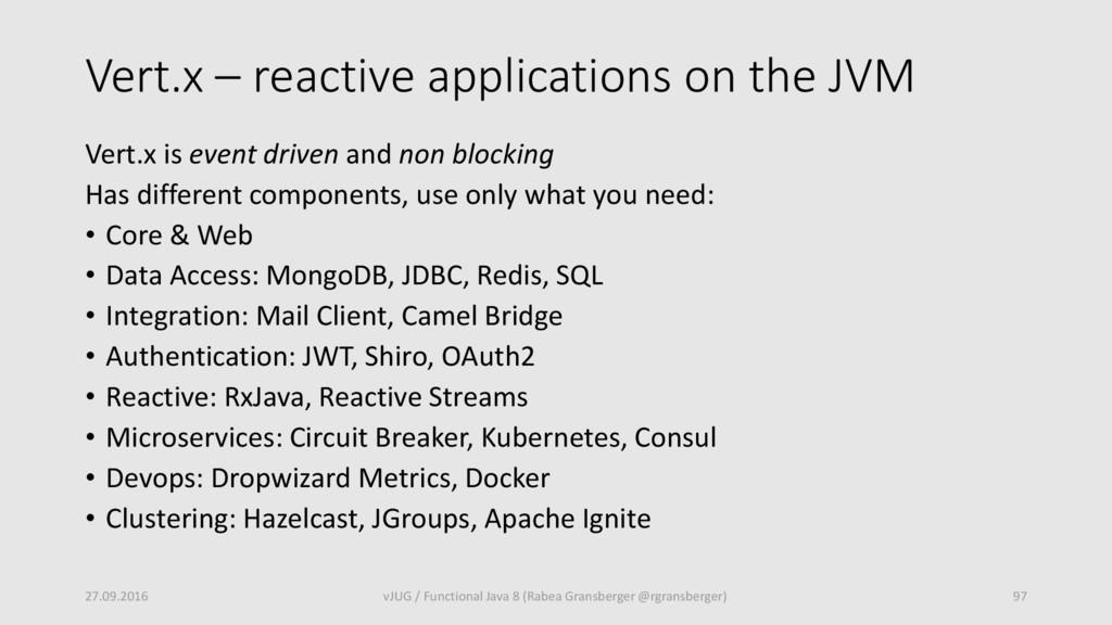 Vert.x – reactive applications on the JVM Vert....