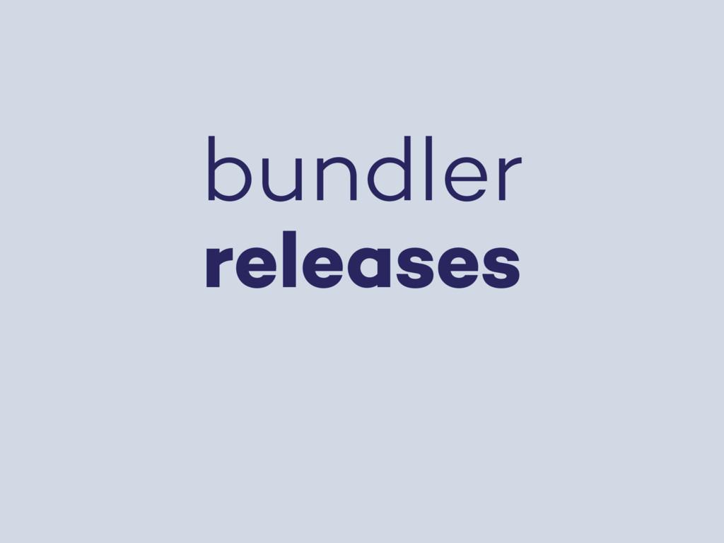 bundler releases