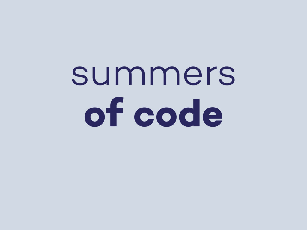 summers of code