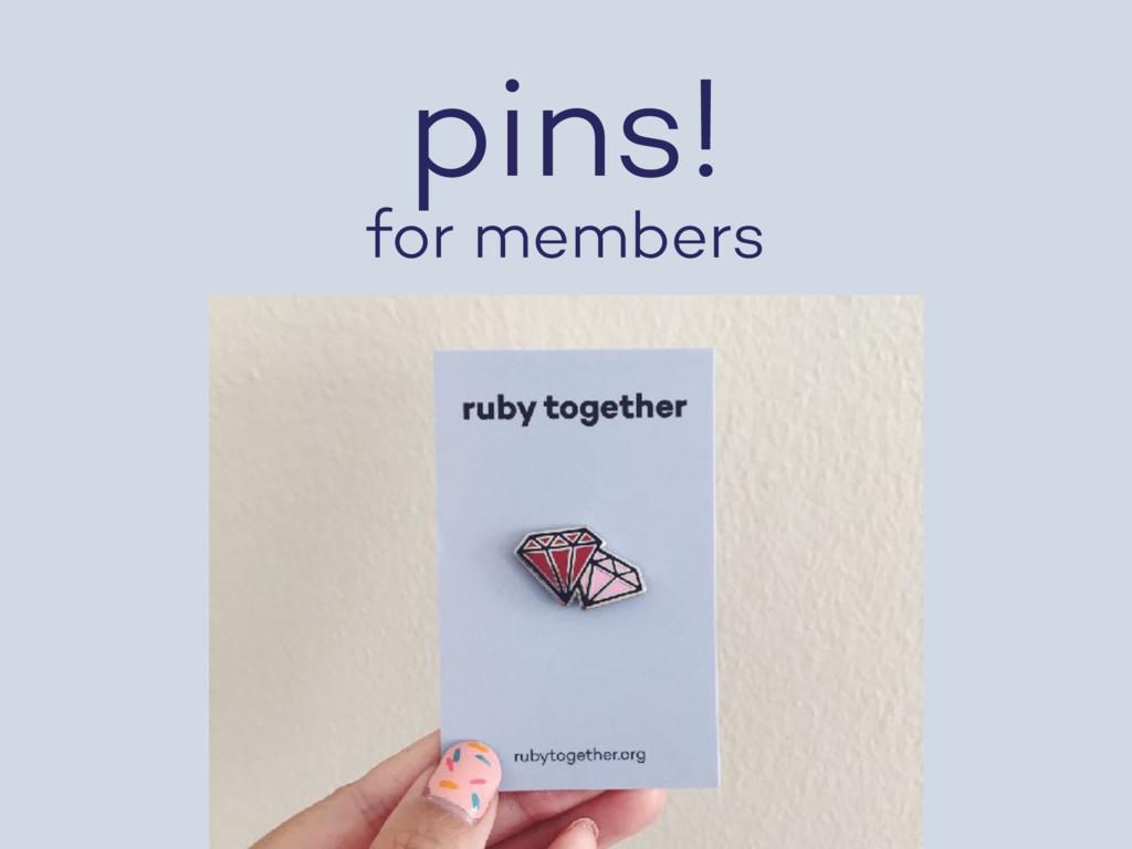 pins! for members