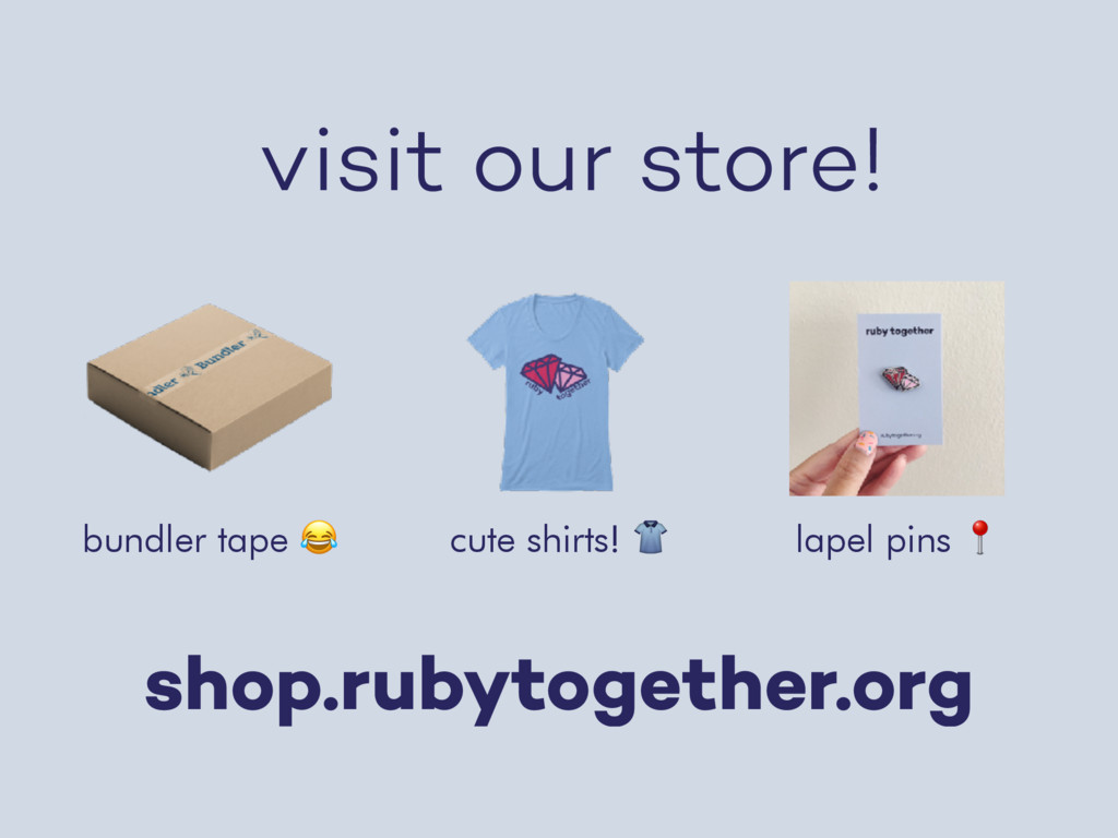 visit our store! shop.rubytogether.org bundler ...