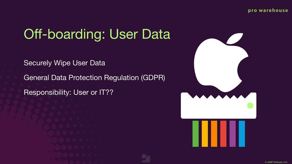 © JAMF Software, LLC Off-boarding: User Data Sec...
