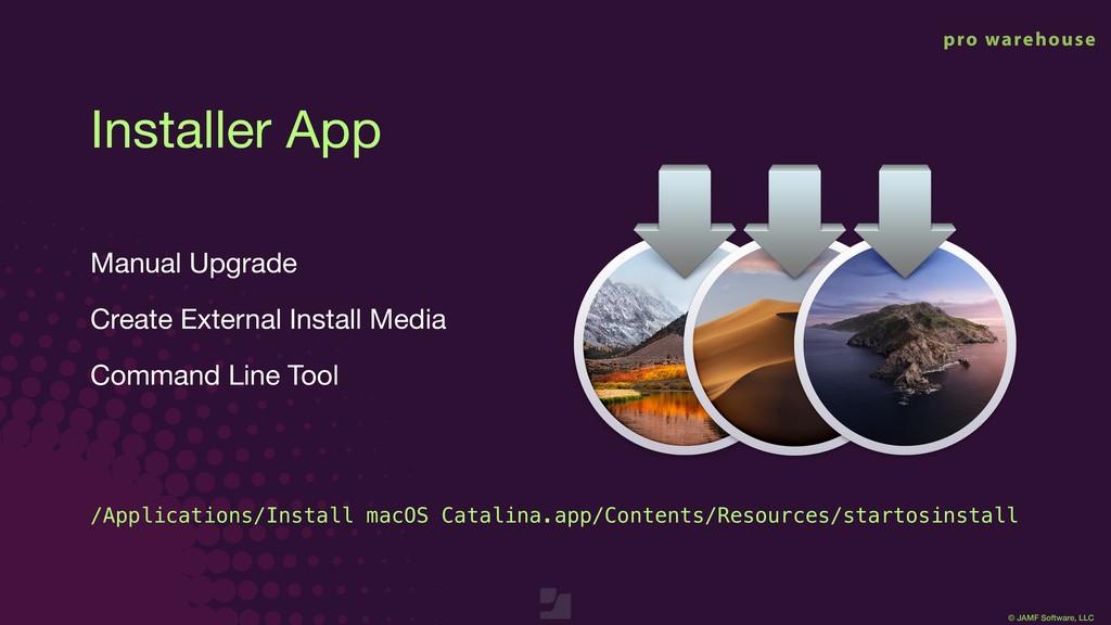 © JAMF Software, LLC Installer App Manual Upgra...