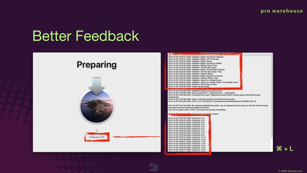 © JAMF Software, LLC Better Feedback ⌘ + L