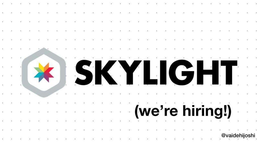 @vaidehijoshi (we're hiring!)