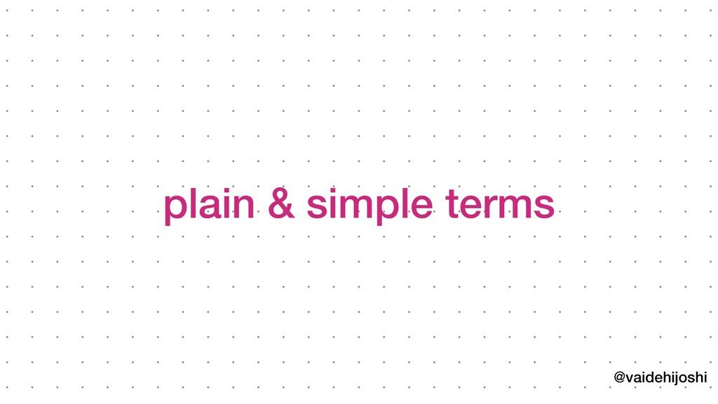 @vaidehijoshi plain & simple terms