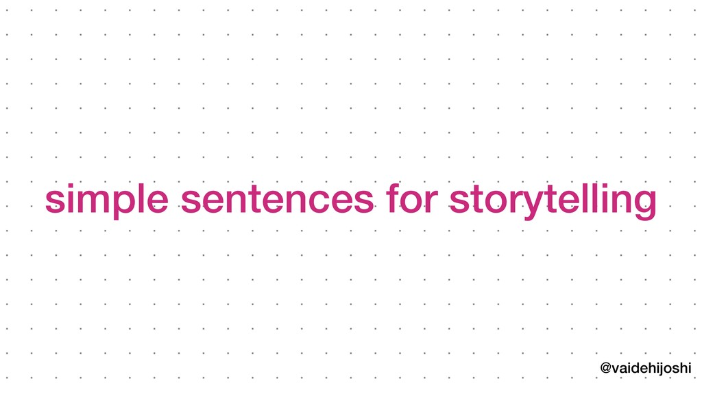 @vaidehijoshi simple sentences for storytelling