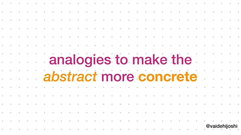 @vaidehijoshi analogies to make the abstract mor...
