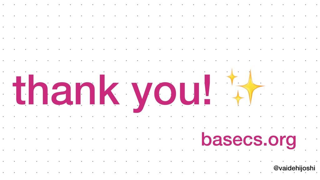 @vaidehijoshi thank you! ✨ basecs.org