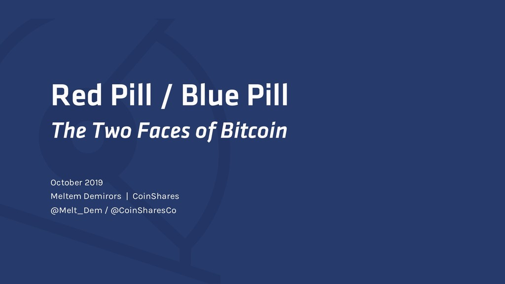 Red Pill / Blue Pill The Two Faces of Bitcoin O...