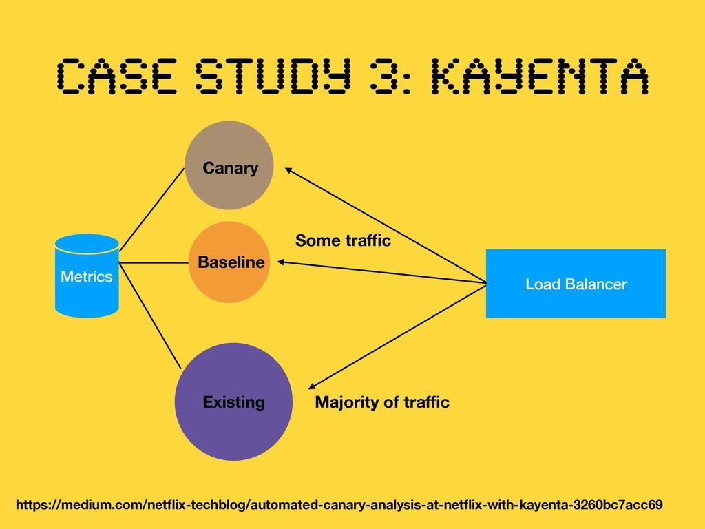 CASE STUDY 3: Kayenta https://medium.com/netflix...