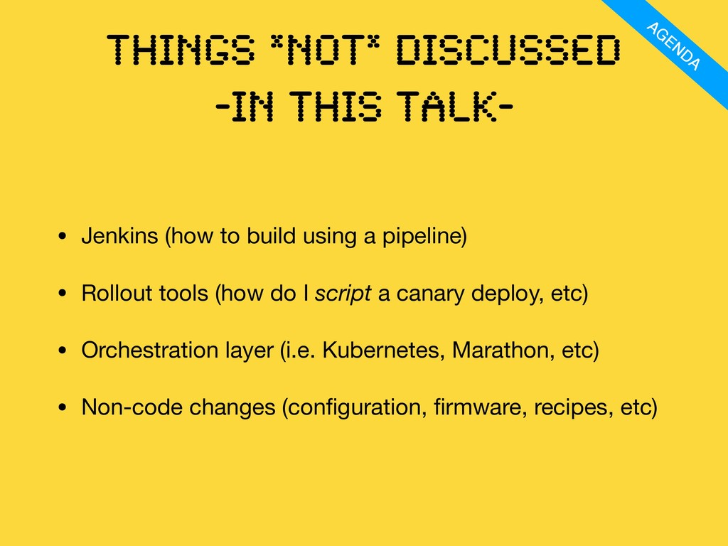 Things *not* discussed -IN this talK- • Jenkins...