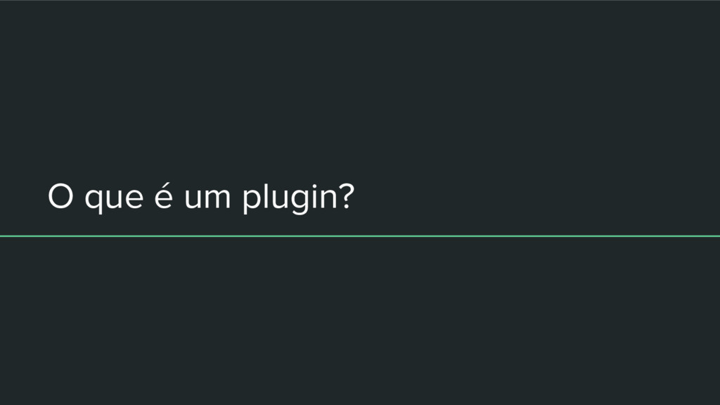 O que é um plugin?