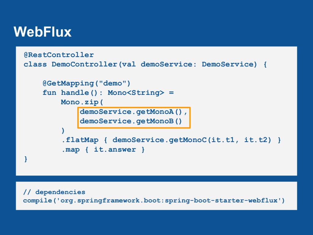 WebFlux @RestController class DemoController(va...