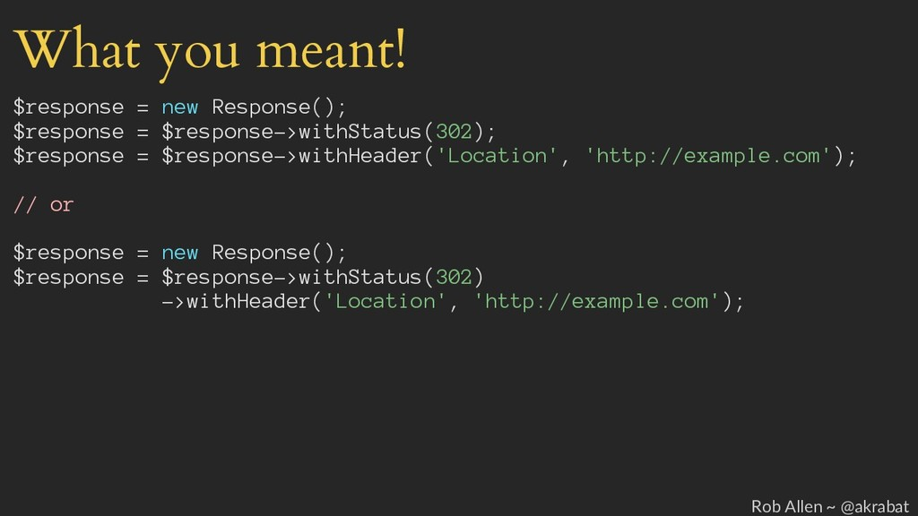 What you meant! $response = new Response(); $re...