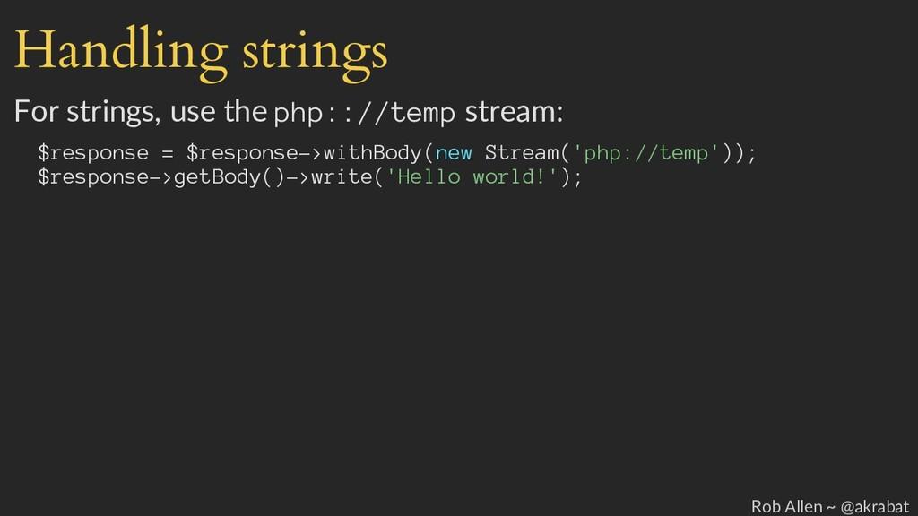 Handling strings For strings, use the php:://te...