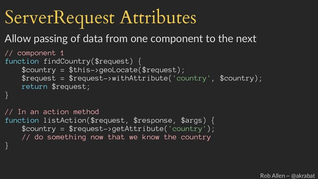 ServerRequest Attributes Allow passing of data ...