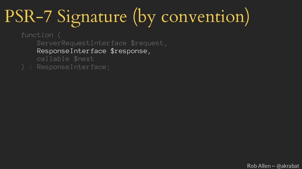 PSR-7 Signature (by convention) function ( Serv...