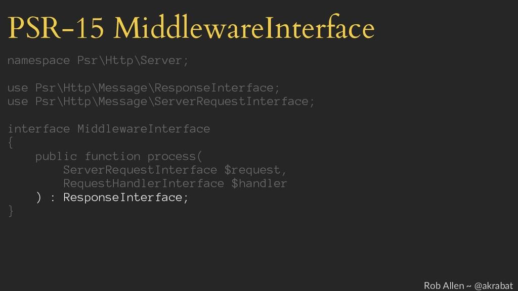 PSR-15 MiddlewareInterface namespace Psr\Http\S...