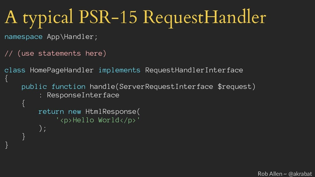 A typical PSR-15 RequestHandler namespace App\H...