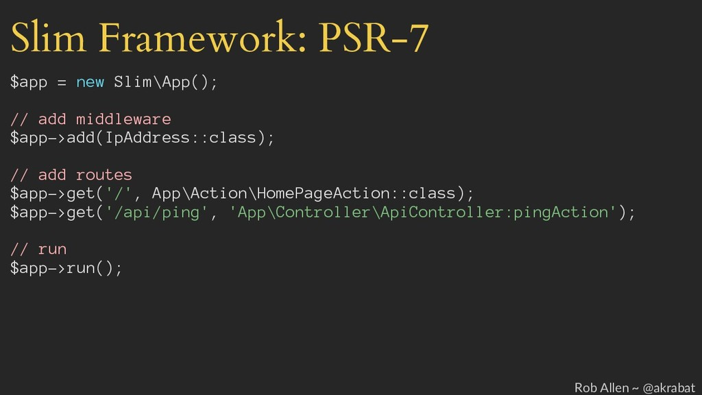 Slim Framework: PSR-7 $app = new Slim\App(); //...