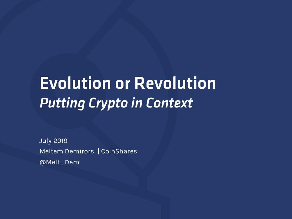 Evolution or Revolution Putting Crypto in Conte...
