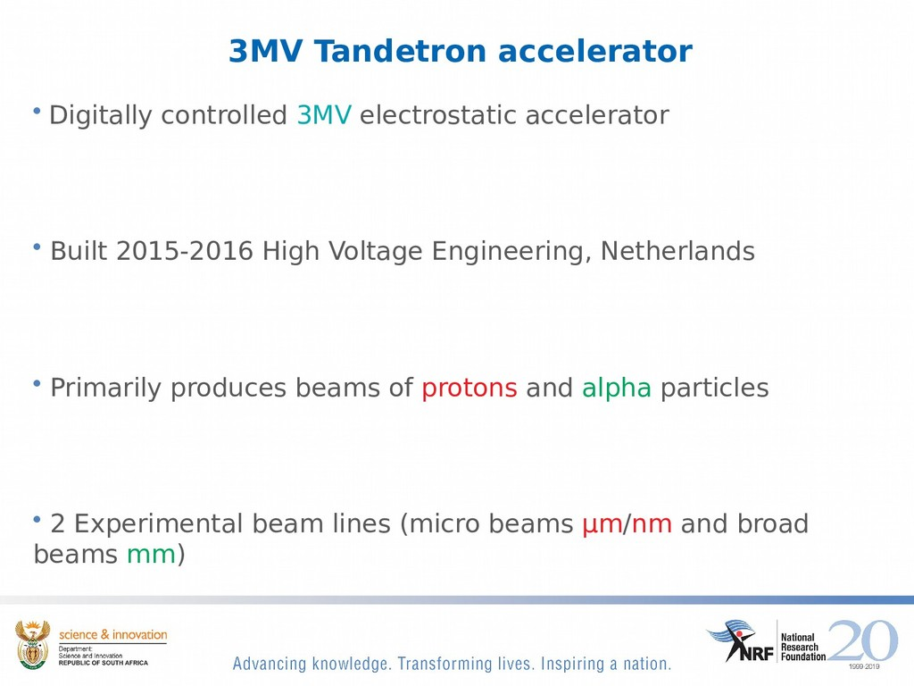 3MV Tandetron accelerator • Digitally controlle...