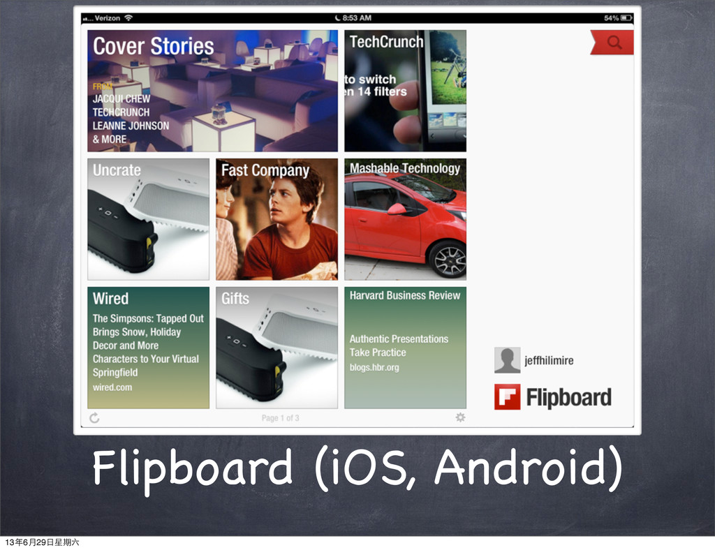 Flipboard (iOS, Android) 13年6⽉月29⽇日星期六