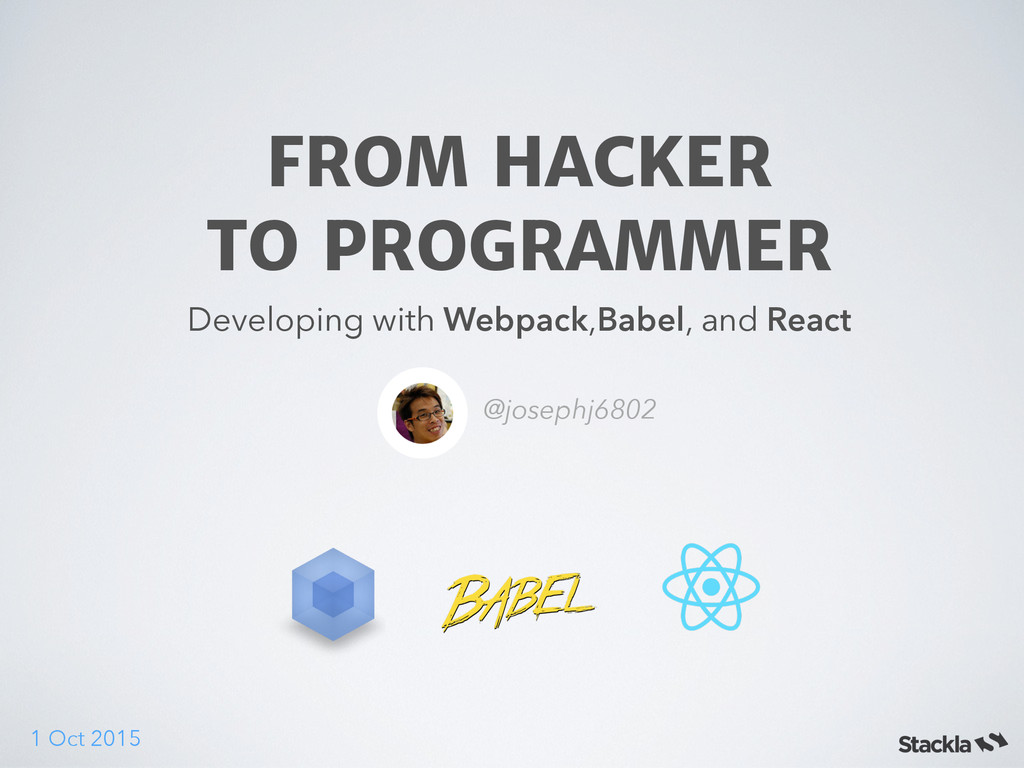 FROM HACKER  TO PROGRAMMER Developing with Web...